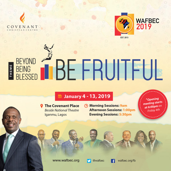 "WAFBEC (West African Faith Believers Convention) Is Here, And This Year, It Is Tagged ""Beyond being Blessed, Be Fruitful"" 
